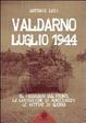 Cover of Valdarno luglio 1944. Il passaggio del fronte, la liberazione di Montevarchi, le vittime di guerra