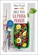 Cover of Idee per la pausa pranzo