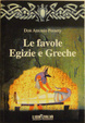 Cover of Le favole egizie e greche