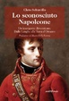 Cover of Lo sconosciuto Napoleone