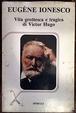 Cover of Vita grottesca e tragica di Victor Hugo
