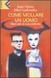 Cover of Come mollare un uomo