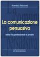 Cover of La comunicazione persuasiva
