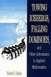 Cover of Towing Icebergs, Falling Dominoes, and Other Adventures in Applied Mathematics