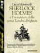 Cover of Sherlock Holmes e l'avventura della corsa Londra-Brighton
