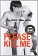 Cover of Please kill me. Il punk nelle parole dei suoi protagonisti