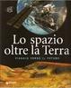 Cover of Lo spazio oltre la Terra