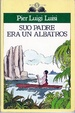 Cover of Suo padre era un albatros