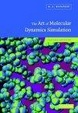 Cover of The Art of Molecular Dynamics Simulation