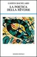 Cover of La poetica della rêverie
