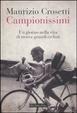Cover of Campionissimi. Un giorno nella vita di trenta grandi ciclisti