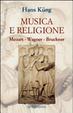 Cover of Musica e religione. Mozart, Wagner, Bruckner