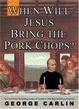 Cover of When Will Jesus Bring the Pork Chops?