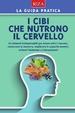 Cover of I cibi che nutrono il cervello