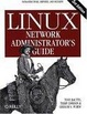 Cover of Linux Network Administrator's Guide