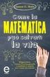 Cover of Come la matematica può salvarti la vita