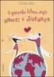 Cover of Il piccolo libro degli amori a distanza