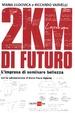 Cover of 2 Km di futuro