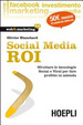 Cover of Social Media ROI. Sfruttare le tecnologie Social e Viral per fare profitto in azienda