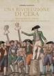 Cover of Una rivoluzione di cera
