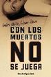 Cover of Con los muertos no se juega