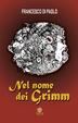 Cover of Nel nome dei Grimm