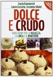 Cover of Dolce e crudo