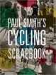 Cover of Paul Smith's Cycling Scrapbook