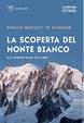 Cover of La scoperta del Monte Bianco. Dai voyages dans les Alpes