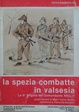 Cover of La Spezia combatte in Valsesia