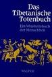 Cover of Das Tibetanische Totenbuch oder Die Nachtod-Erfahrungen auf der Bardo-Stufe