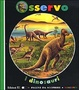 Cover of Osservo i dinosauri
