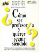 Cover of COMO SER PROFESOR/A Y QUERER SEGUIR SIENDOLO