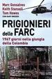Cover of Prigionieri delle FARC. 1967 giorni nella giungla della Colombia