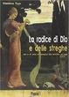 Cover of La radice di Dio e delle streghe