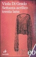 Cover of Settanta acrilico trenta lana