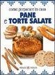 Cover of Come preparare in casa pane e torte salate