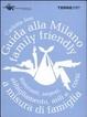 Cover of Guida alla Milano family friendly. Ristoranti, negozi, abbigliamento, asili e corsi a misura di famiglia