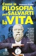 Cover of Come la filosofia può salvarti la vita