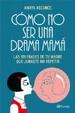 Cover of Cómo no ser una drama mamá