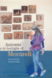 Cover of Antonia e le bottiglie di Morandi