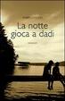 Cover of La notte gioca a dadi