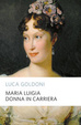 Cover of Maria Luigia donna in carriera