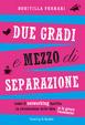 Cover of Due gradi e mezzo di separazione