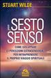 Cover of Il sesto senso. Come sviluppare le percezioni extrasensoriali per intraprendere il proprio viaggio spirituale