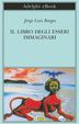 Cover of Il libro degli esseri immaginari