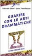 Cover of Guarire con le arti drammatiche