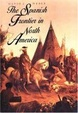 Cover of The Spanish Frontier in North America