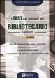Cover of Il test dei concorsi per bibliotecario. Eserciziario