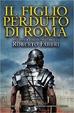 Cover of Il figlio perduto di Roma